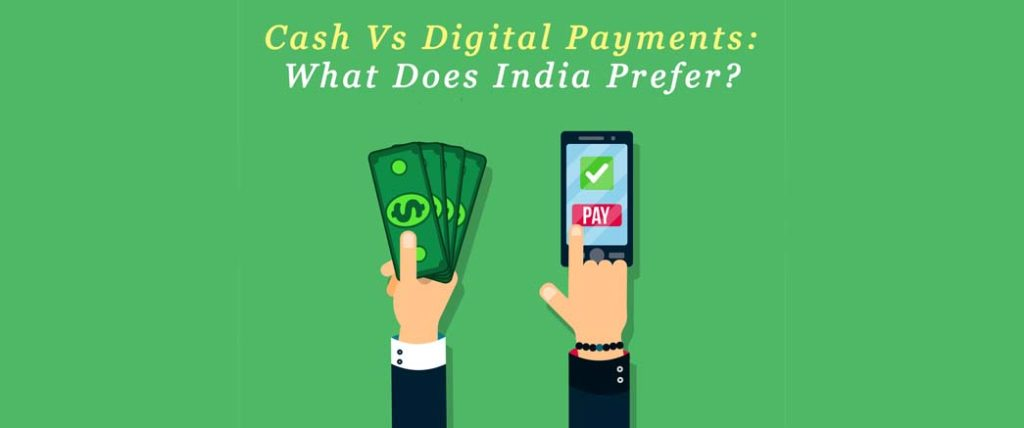 Cash Vs Digital Payments- What Does India Prefer?